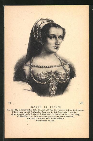 AK Claude de France, Tochter des französischen Königs Ludwig XII.