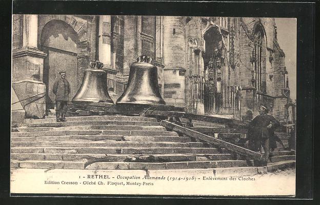 AK Rethel, Occupation Allemande 1914-1918, Enlevement des Cloches, Entfernung der Glocken