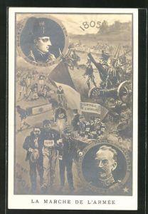 AK La Marche de l'Armee, Soldaten in Uniformen mit Kanonen, Propaganda 1805