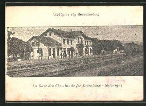AK Salonique, La Gare des chemins de fer Orientaux, Bahnhof