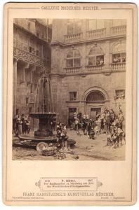 Fotografie Franz Hanfstaengel, München, Ansicht Nürnberg, Rathaushof zu Nürnberg zur Zeit d. Westfälichen Friedensmahles