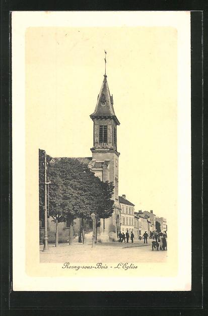 AK Rosny-sous-Bois, L'Eglise, Strassenpartie mit Kirche und Passanten