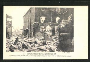 AK Saint-Pierre de la Martinique, Le Grand-Hôtel dont les Habitants furent surpris pendant le Déjeuner.., Vulkanausbruch