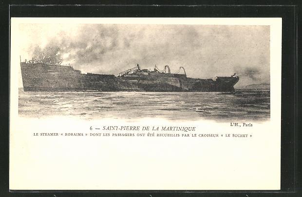AK Saint-Pierre de la Martinique, Le Steamer Roraima, Vulkanausbruch, Schiffswrack