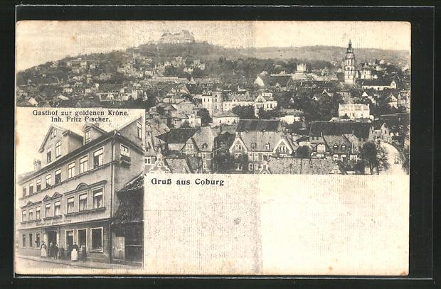 AK Coburg, Gasthof zur goldenen Krone, Inh. Fritz Fischer, Ortsansicht 0