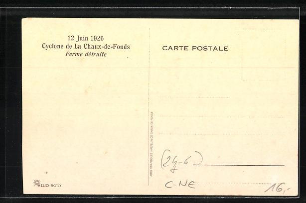 AK Chaux-de-Fonds, Cyclone 12.6.1926, Ferme détruite, Zerstörtes Haus nach Unwetter 1