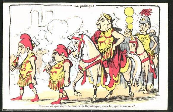 AK La politique, Encore un qui vient de sauver la République..., Karikaturen