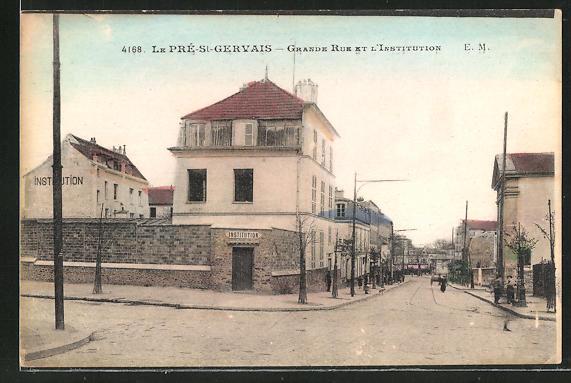 AK Le Pré-Saint-Gervais, Grande Rue et L'Institution