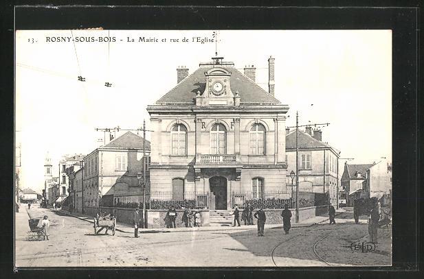 AK Rosny-sous-Bois, La Marie et rue de l'Eglise 0