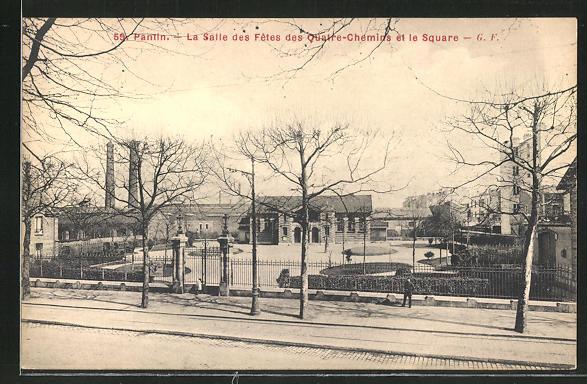 AK Pantin, La Salle des Fetes des Quatre-Chemins et le Square
