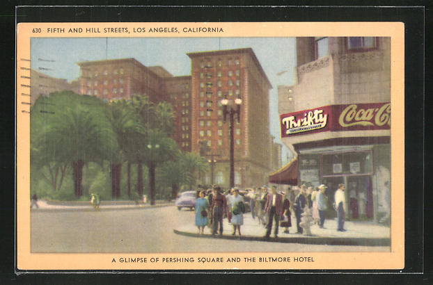 AK Los Angeles, CA, Fifth and Hill Streets, Pershing Square an the Biltmore Hotel