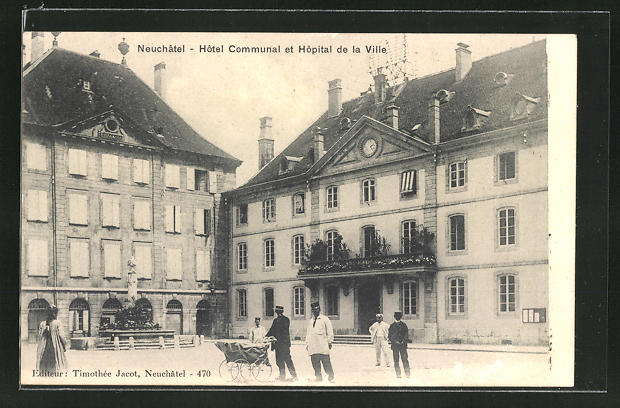AK Neuchatel, Hotel Communal et Hopital de la Ville