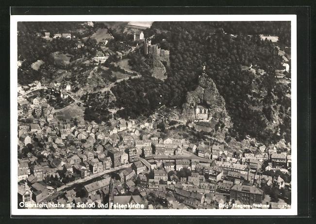 AK Oberstein / Nahe, Panorama mit Schloss und Felsenkirche, orig. Fliegeraufnahme
