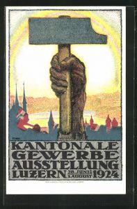 AK Luzern, Kantonale Gewerbe-Ausstellung 1924, Hand mit Hammer vor aufgehender Sonne
