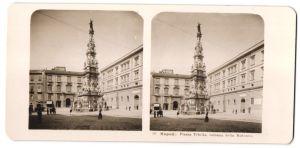 Stereo-Fotografie N.P.G., Berlin-Steglitz, Ansicht Napoli / Neapel, Piazza Trinito, colonna della Madonna