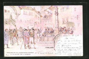AK Lausanne, Proclamation de l`Independance Vaudoise 1798-1898