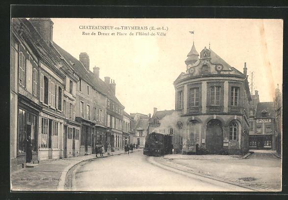 AK Chateauneuf-en-Thymerais, Rue de Dreux et Place de l` Hotel de Ville