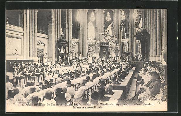 AK Chartres, Fetes Mariales, S. E. le Cardinal-Legat a son trone, pendant la messe pontificale 1927 0