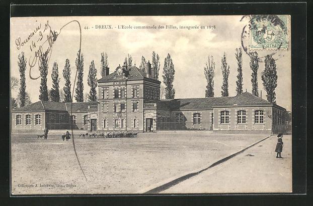 AK Dreux, l`ecole communale des Filles, inauguree en 1878 0