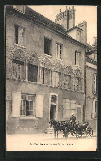 AK Chartres, Maison du XIII. siècle 0