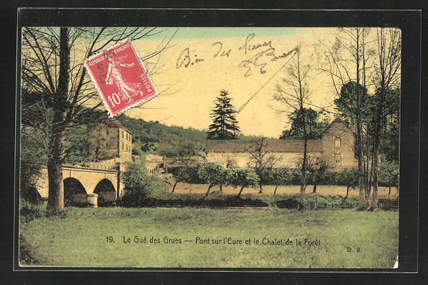 AK Le Gue des Grues, Pont sur l`Eure et le Chalet de la Foret 0