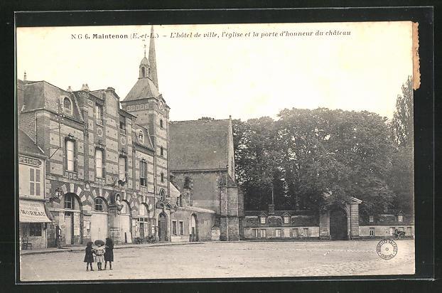 AK Maintenon, L`Hotel de ville, l`Eglise et la porte d`honneur du chateau 0