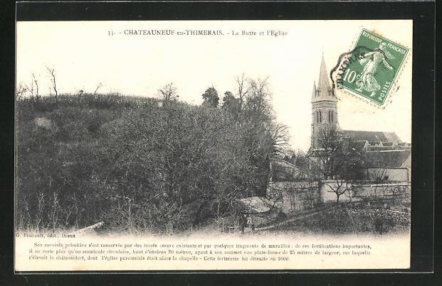AK Chateauneuf-en-Thymerais, La Butte et l'Eglise 0