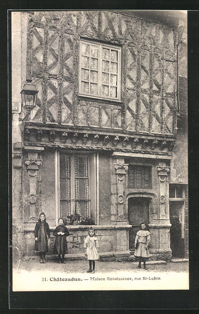 AK Chateaudun, Maison Renaissance, rue St.-Lubin