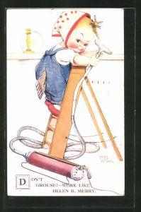 Künstler-AK Mabel Lucie Attwell: Don`t grouse!-Work like Helen B. Merry, kleines Mädchen mit Staubsauger auf Leiter