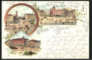 Lithographie Berlin, Grand-Hotel, Alexanderplatz mit Polizei-Präsidium, Königsstrasse