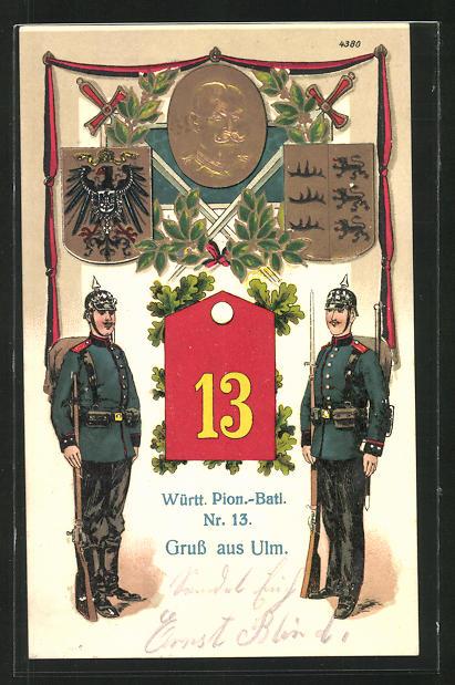Präge-AK Ulm, Soldaten des 13. Württ. Pion.-Batl. Nr. 13 in Uniform mit Pickelhaube