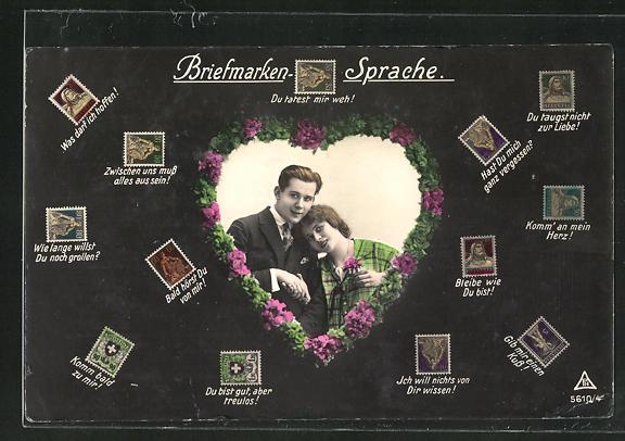 AK Briefmarkensprache, Du tatest mir weh!, Bleibe wie Du bist!, Du bist gut, aber treulos!, etc.