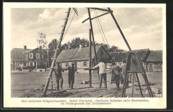 AK Subat, Deutsche Soldaten beim Brunnenbau, im Hintergrund das Soldatenheim
