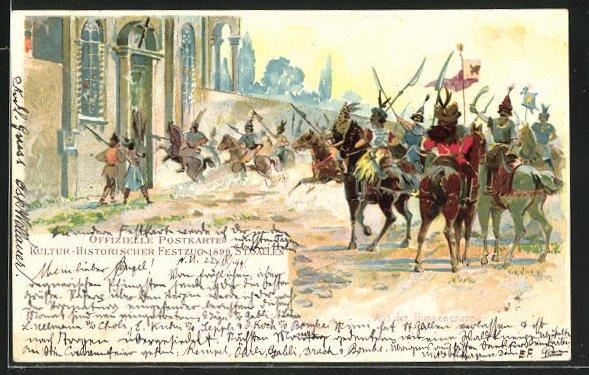 AK St. Gallen, offizielle Postkarte Kultur-Historischer Festzug 1899, Reiter stürmen Palast, aus der Hunnengruppe