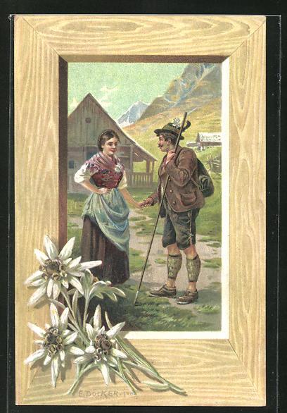 Künstler-Lithographie E. Döcker: Grüss Gott - Pfüat Gott, Paar aus den Alpen, Edelweiss