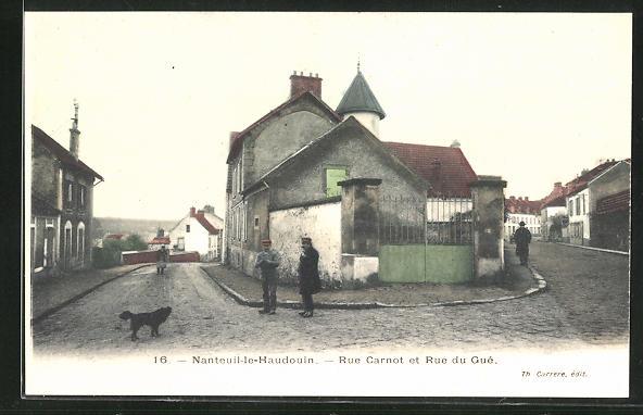 AK Nanteuil-le-Haudouin, rue Carnot et rue du Gue