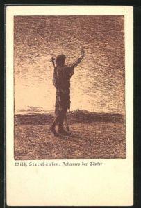Künstler-AK Wilhelm Steinhausen: Johannes der Täufer hebt den Arm zum Gruss