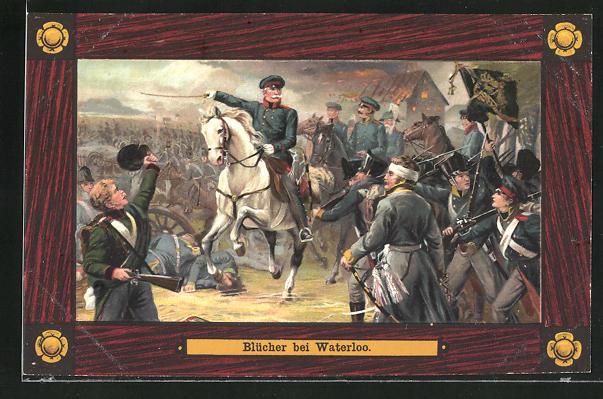 AK Befreiungskriege 1815, die Preussen unter Blücher bei Waterloo