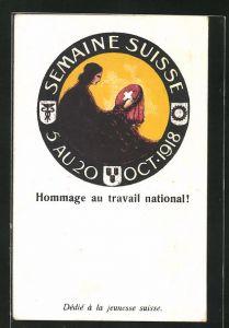 AK Schweiz, Hommage au travail national! Semaine Suisse 1918