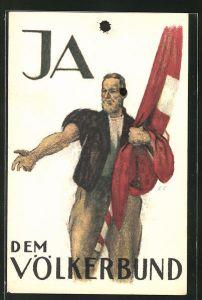 Künstler-AK Schweiz, Mann mit Banner, Ja dem Völkerbund
