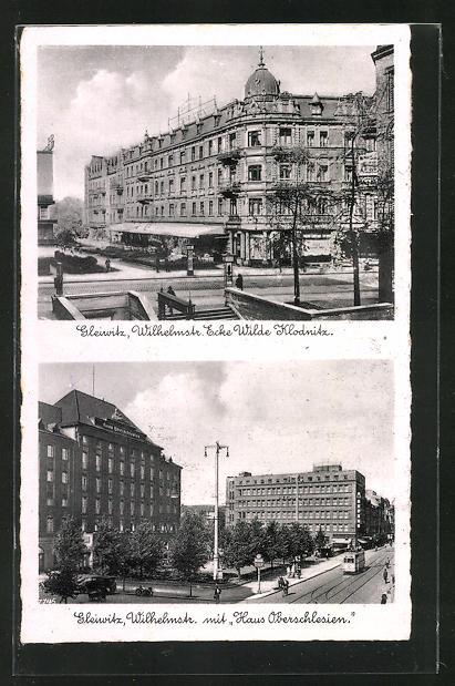 AK Gleiwitz, Wilhelmstrasse Ecke Wilde Klodnitz, Haus Oberschlesien in der Wilhelmstrasse