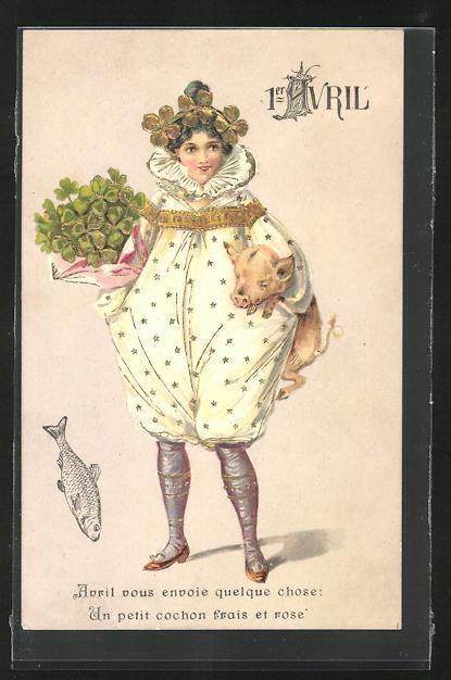 Präge-AK 1. April Glückwunschkarte, Frau mit Schwein und Kleeblattstrauss, Fisch, gold Elemente