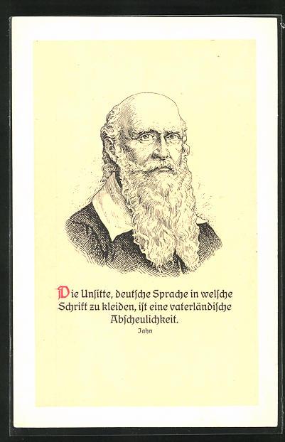 AK Turnvater Jahn nach einer Zeichnung von Karl Bauer, Ausspruch Die Unsitte, deutsche Sprache in welsche Schrift...