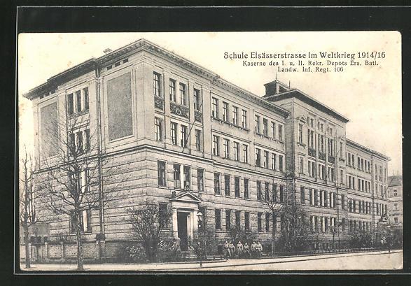 AK Leipzig, Schule Elsässerstrasse im Weltkrieg 1914 /16, Kaserne des I. u. II. Rekr. Depots Ers. Batl. Landw. Inf. Reg.