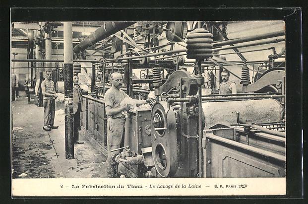 AK La Fabrication du Tissu - Le Lavage de la Laine, Fabrikarbeiter arbeiten an Maschinen