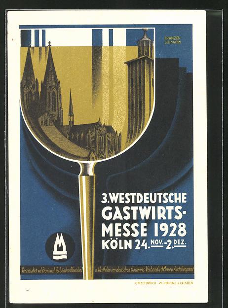 Künstler-AK sign. Franzen-Lehmann: Köln, 3. Westdeutsche Gastwirts-Messe 1928, Spiegelung des Doms im Weinglas