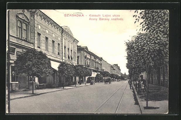 AK Szabadka, Kossuth Lajos utcza, Arany Barany szalloda 0