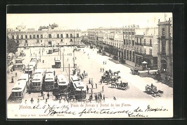 AK Mexiko, Plaza de Armas y Portal de las Flores 0
