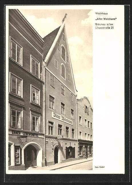 AK Braunau a / Inn, Weinhaus Alter Weinhans, Linzerstrasse 21