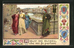Präge-AK Dante Alighieri auf Brücke stehen, drei Frauen gehen an ihm vorbei, Amor mi mosse, che mi fa parlare